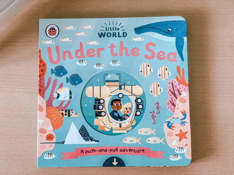 Little World: Under the Sea: A Push and Pull Adventure