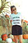THIS IS MY HALLOWEEN COSTUME GRAPHIC TEE - Dear Stella Boutique