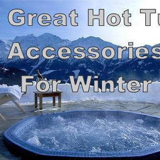 Great Hot Tub Accessories for Winter
