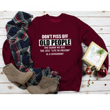 Don't Piss Off Old People Sweater