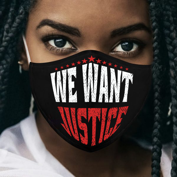 We Want Justice - Custom Triple Layer Face Mask