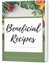 Beneficial Recipes | Flavorful & Nutrient-Rich Plant Based Recipes