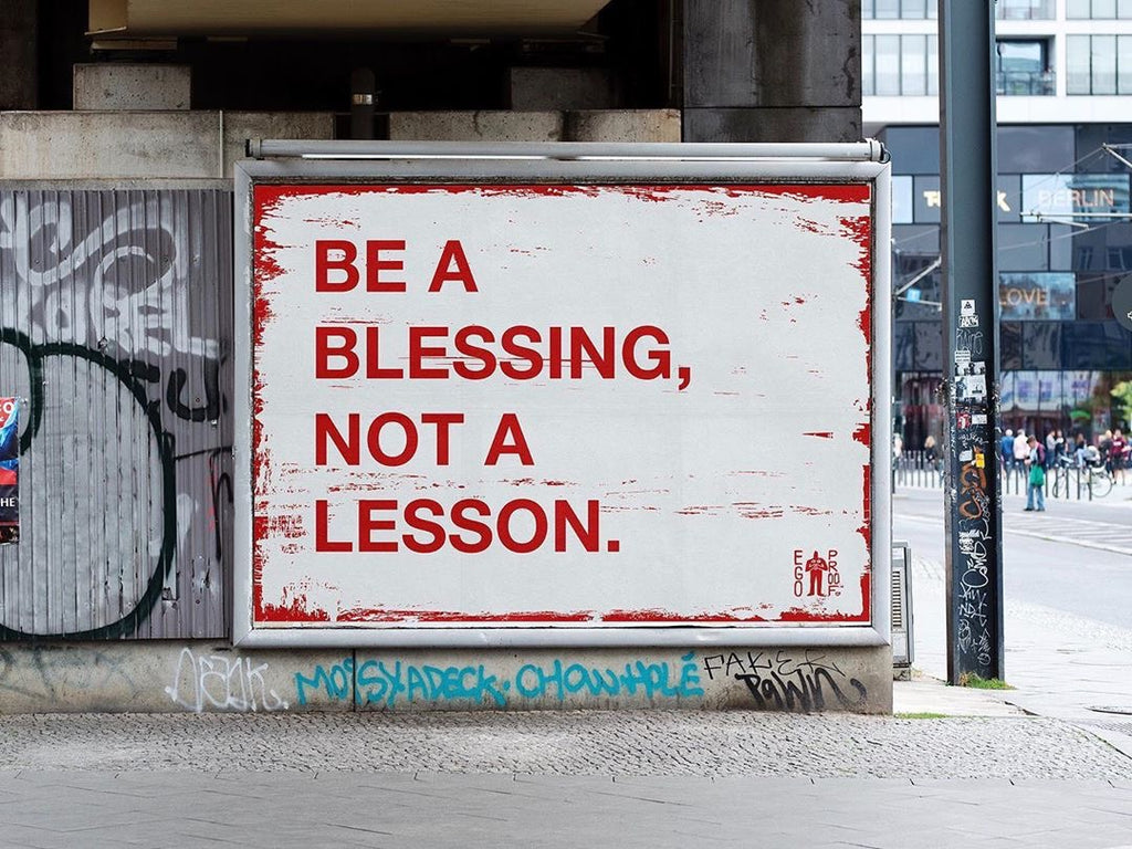 Be A Blessing, Not A Lesson
