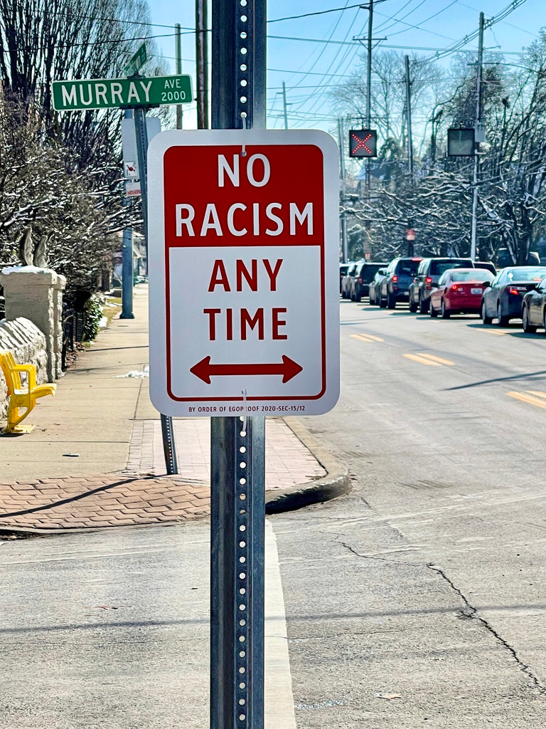 No Racism Any Time (Louisville) by Egoproof