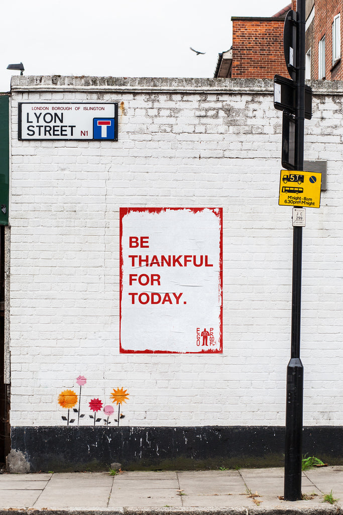 Be Thankful For Today by Egoproof