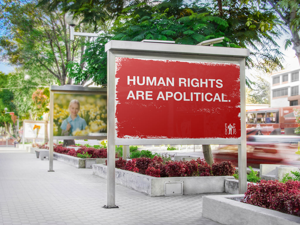 Human Rights Are Apolitical by Egoproof