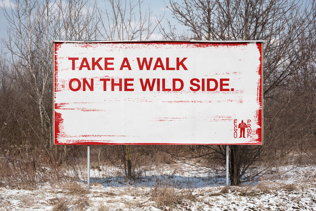 Take A Walk On The Wild Side by Egoproof