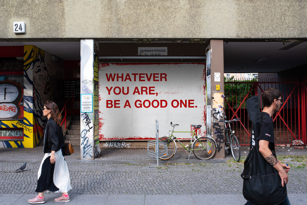 Whatever You Are, Be A Good One. by Egoproof
