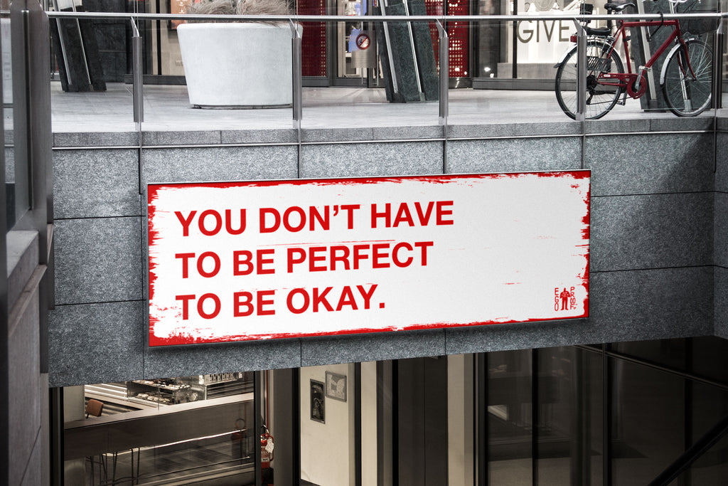 You Don't Have To Be Perfect To Be Okay by Egoproof