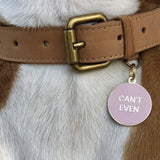 """Can't even"" engraved funny dog tags - Giddy Dogs"