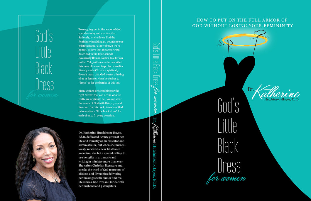 God's Little Black Dress For Women: How to Put on the Whole Armor of God Without Losing Your Femininity