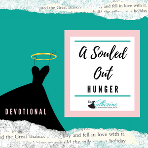 A Souled-Out Devotional: Hunger