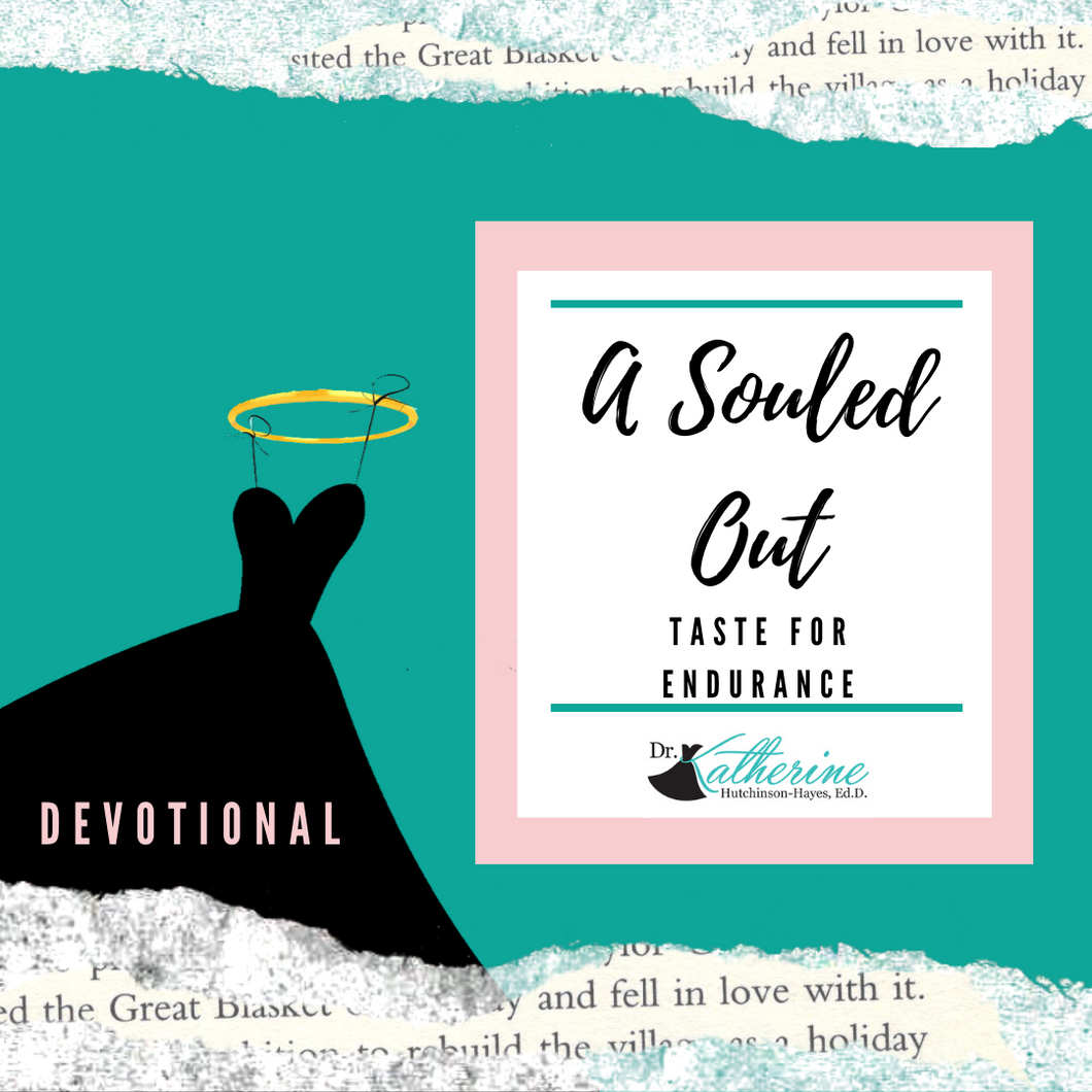 A Souled-Out Devotional: Taste For Endurance