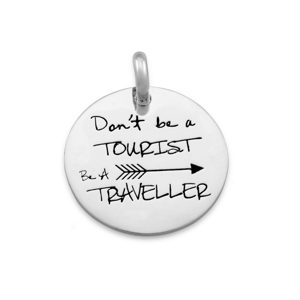 CANDID 'Don't be a tourist be a traveller'  disc pendant