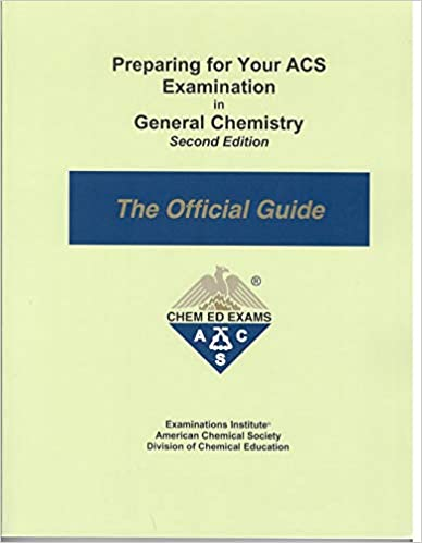 Preparing for Your ACS Examination in General Chemistry - the Official Guide Paperback – January 1, 2018
