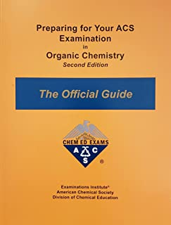 Preparing for Your ACS Examination in Organic Chemistry: The Official Guide