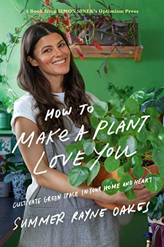How to Make a Plant Love You - Summer Rayne Oakes - Boekenmarkt de Markies