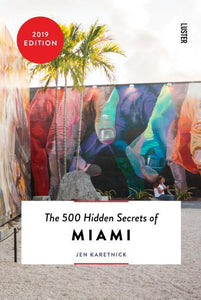 500 Hidden Secrets of Miami - Boekenmarkt de Markies
