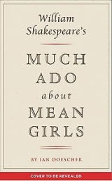 WILLIAM SHAKESPEARE MUCH ADO ABOUT MEAN GIRLS HC - Boekenmarkt de Markies