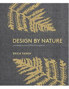 DESIGN BY NATURE - Erica Tanov - Boekenmarkt de Markies