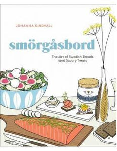 SMÖRGASBORD The Art of Swedish Breads and Savory Treats - Johanna Kindvall - Boekenmarkt de Markies