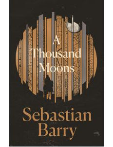 A Thousand Moons - Sebastian Barry - Boekenmarkt de Markies