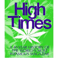 HIGH TIMES A 40-Year History of the World's Most Infamous Magazine - Boekenmarkt de Markies