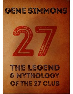 27 The Legend And Mythology Of The 27 Club - Gene Simmons - Boekenmarkt de Markies