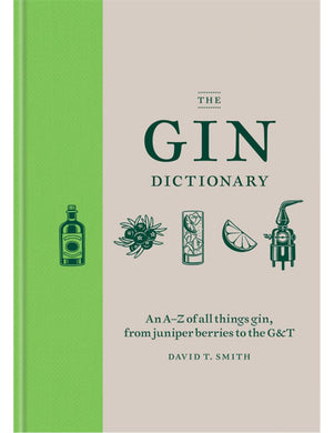 THE GIN DICTIONARY - David T. Smith - Boekenmarkt de Markies