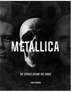 Metallica;The Stories behind the Songs - Chris Ingham - Boekenmarkt de Markies
