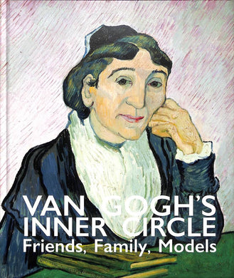 VAN GOGH'S INNER CIRCLE Family Friends Models - Boekenmarkt de Markies