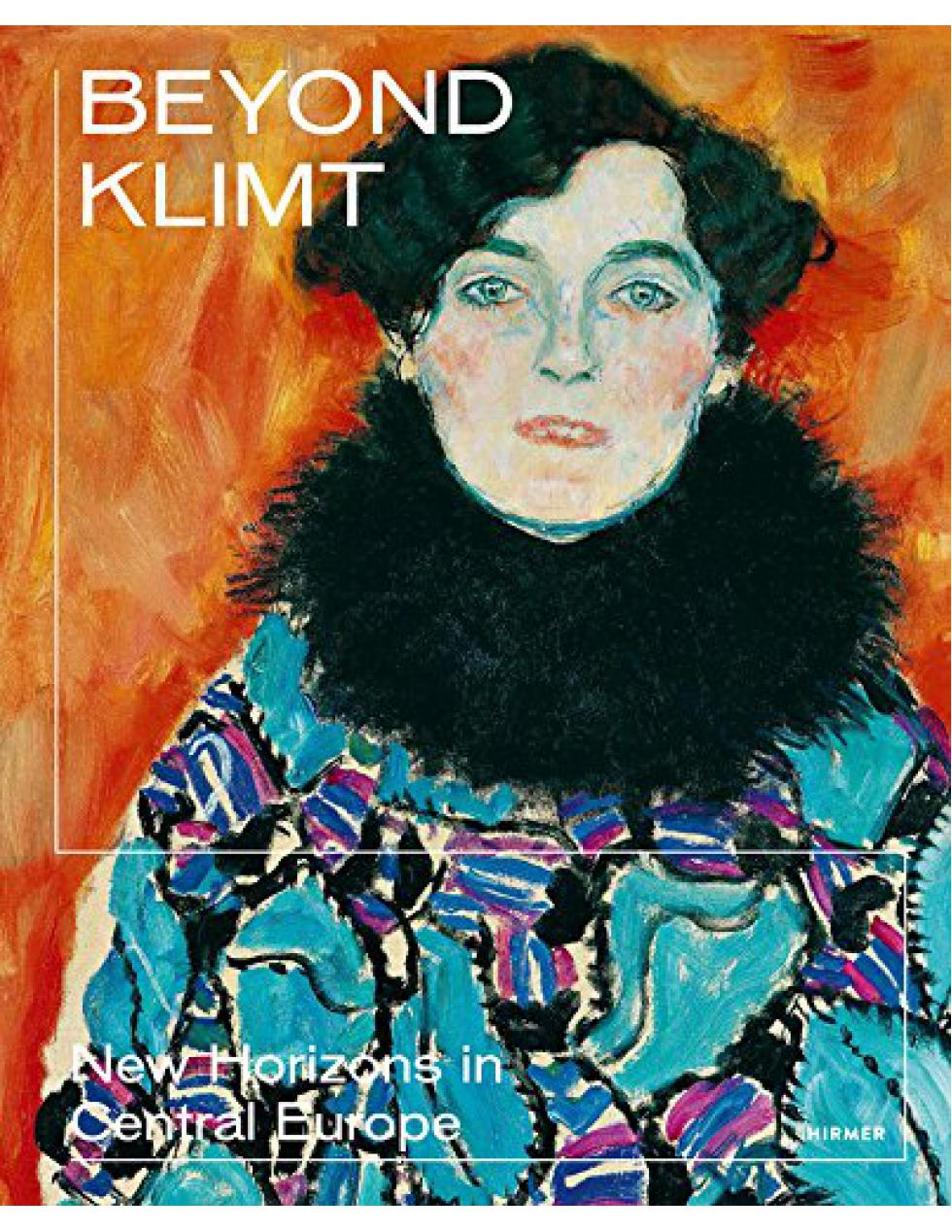Beyond Klimt - New Horizons in Central Europe - Boekenmarkt de Markies