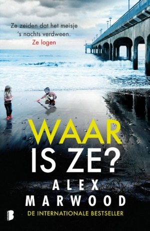 Waar is ze? - Alex Marwood - Boekenmarkt de Markies