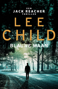 Blauwe maan - Lee Child - Boekenmarkt de Markies
