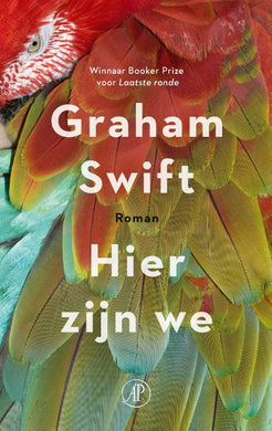 Hier zijn we - Graham Swift - Boekenmarkt de Markies