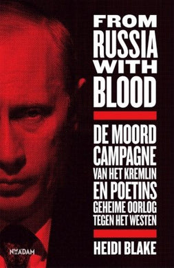 From Russia with blood - Heidi Blake - Boekenmarkt de Markies