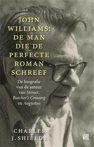 John Williams: de man die de perfecte roman schreef - Charles J. Shields - Boekenmarkt de Markies