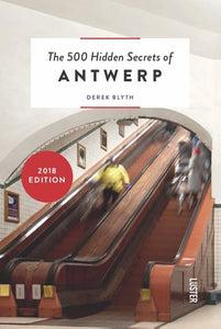 The 500 Hidden Secrets of Antwerp - Derek Blyth - Boekenmarkt de Markies