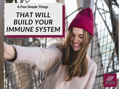A Few Simple Things That Will Build Your Immune System