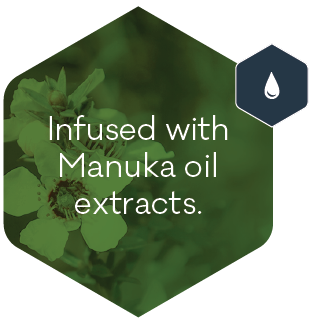 Infused with Manuka oil extracts