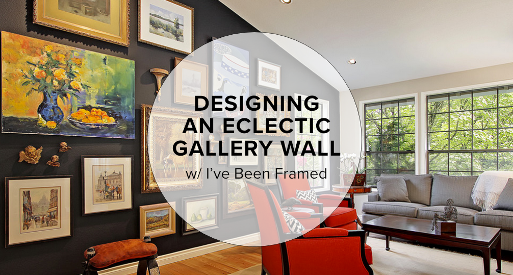 Designing an Eclectic Gallery Wall w/ I've Been Framed