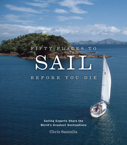 "Fifty Places To Sail Before You Die"" maps out some of the world's great sailing venues"