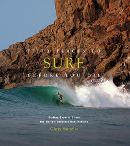 Fifty Places to Surf Before You Die is a beautifully illustrated guide