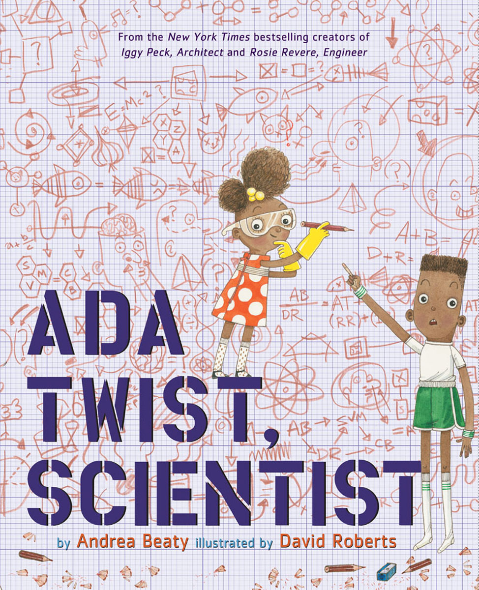 "Determined Ada Twist, with her boundless curiosity for science and love of the question ""Why?,"""
