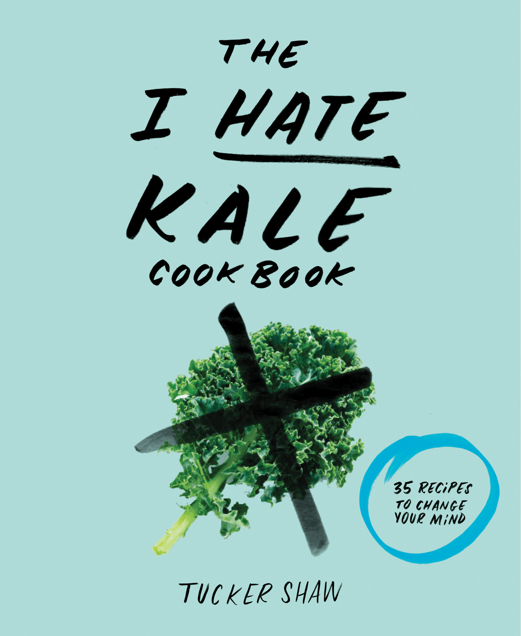 Kale. Designed to convert the staunchest of critics, the recipes are easy to follow and unintimidating for novice—and skeptical—cooks. The books include 35 easy recipes that take into account what the haters dislike—texture, smell, taste—to help them open up their minds and change a hate into a love.