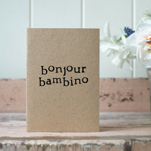 Load image into Gallery viewer, bonjour bambino card