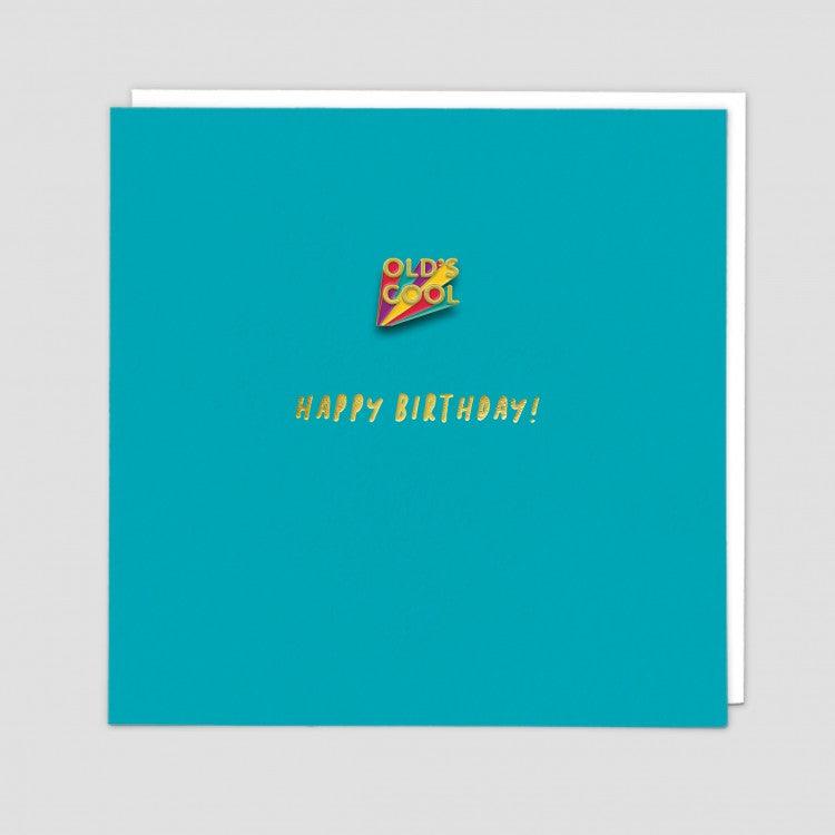 enamel pin card, old is cool happy birthday