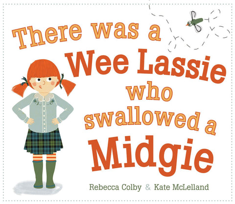 Fun book for children of a wee lassie who swallowed a midgie and what becomes of her.