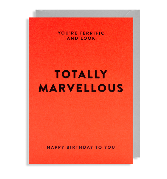 you are totally marvellous birthday card