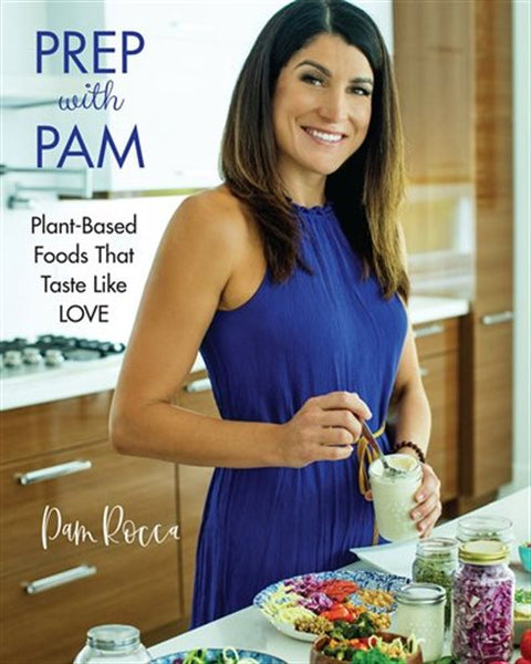 Prep with Pam: Plant-Based Foods that Taste like Love